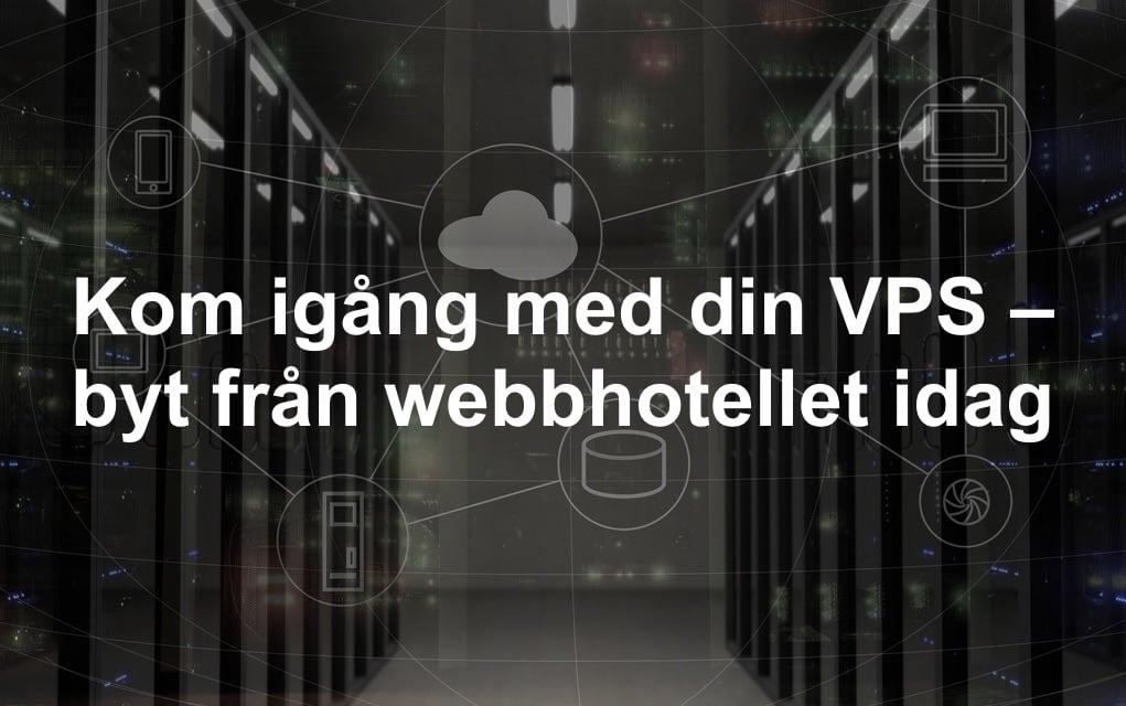 Photo of Så går du från ett webbhotell till VPS – därför ska du byta