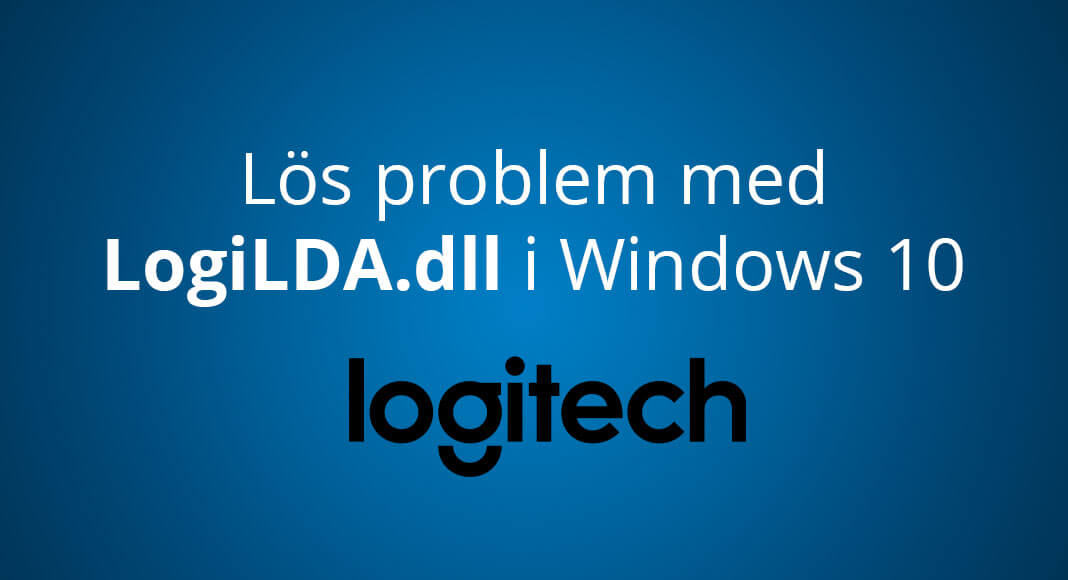 Photo of Felmeddelande om LogiLDA.dll i Windows 10 – så löser du problem med Logitechs mjukvara